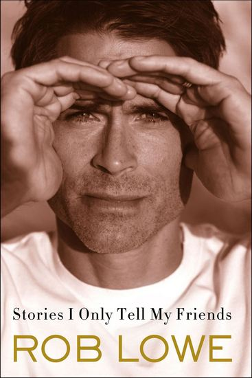 stories-i-only-tell-my-friends-rob-lowe