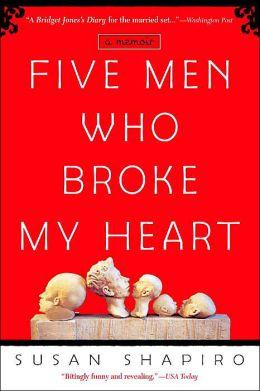 five-men-who-broke-my-heart-susan-shapiro