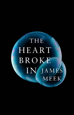 the-heart-broke-in-james-meek