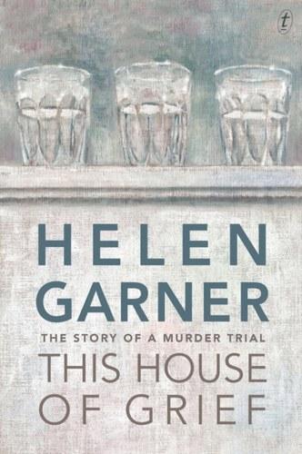 this-house-of-grief-helen-garner