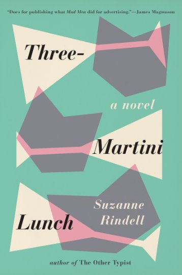 three-martini-lunch-suzanne-rindell