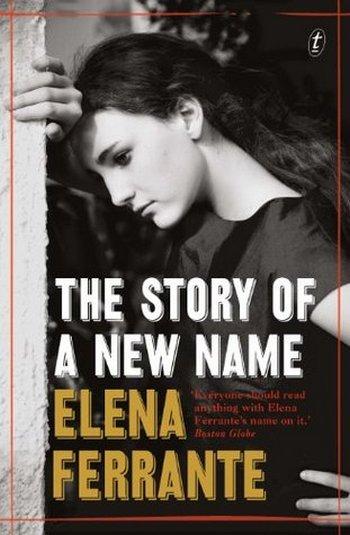 the-story-of-a-new-name-elena-ferrante